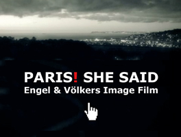 Engel & Völkers - Paris! She said – Video - https://www.engelvoelkers.com/wp-content/uploads/2013/08/1-Teaser-BrandContent-264x200.jpg